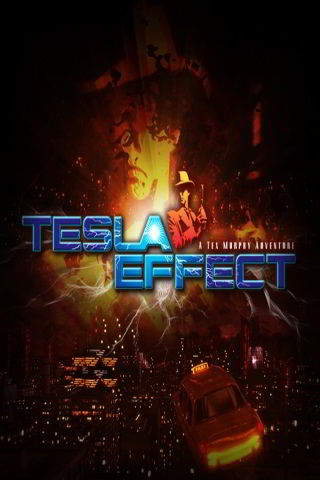 Tesla Effect: A Tex Murphy Adventuren